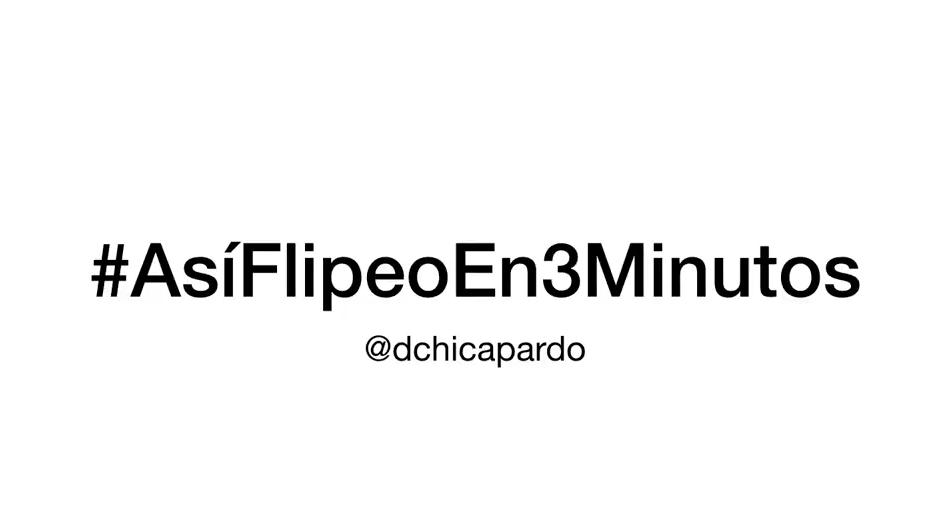 #AsíFlipeoEn3Minutos